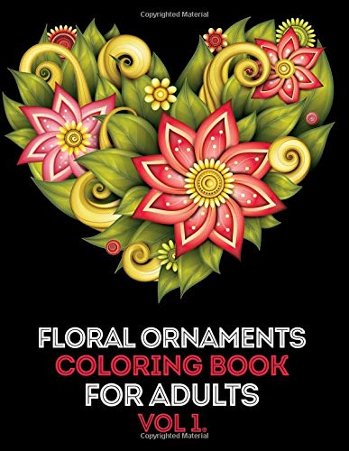 Floral Ornament Adult Coloring Book: Mind Calming and Stress Relief Adult Coloring Book por We Love Mandalas