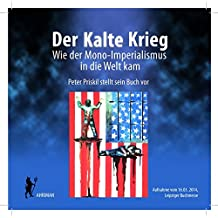 Der Kalte Krieg - Wie der Mono-Imperialismus in die Welt kam: Vortrag im Rahmen der Leipziger Buchmesse am 16.03.2014 (Ahriman CDs)
