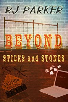 Beyond Sticks and Stones: (Bullying, Social Media Cyberbullying, Abuse) (English Edition) par [Parker, RJ]