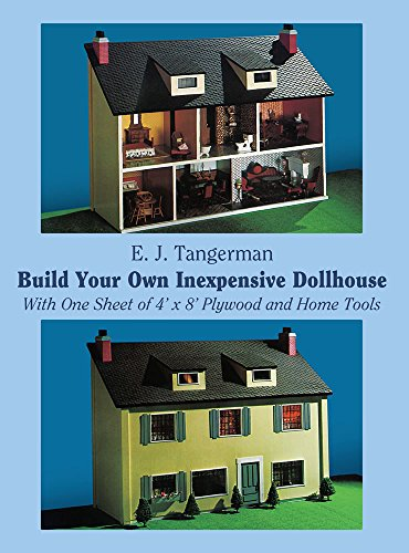 Build Your Own Inexpensive Dollhouse: With One Sheet of 4'x 8' Plywood and Home Tools (Dover Woodworking) - 8' Kit