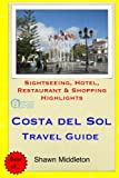 Costa del Sol Travel Guide: Sightseeing, Hotel, Restaurant & Shopping Highlights [Idioma Inglés]