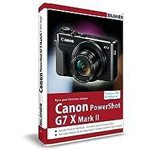 Canon PowerShot G7X Mark II - Für bessere Fotos von Anfang an: Das Kamerahandbuch für den praktischen Einsatz