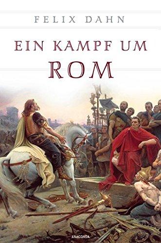 Ein Kampf um Rom (vollständige Ausgabe) - Historischer Roman