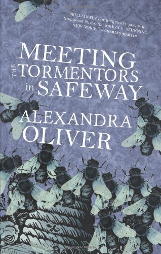 meeting-the-tormentors-in-safeway-by-alexandra-oliver-26-sep-2013-paperback