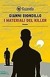 I materiali del killer: Un caso dell'ispettore Ferraro (Narratori Della Fenice)