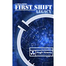 First Shift - Legacy (Part 6 of the Silo Series) (English Edition)