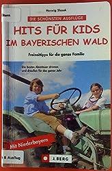 Die schönsten Ausflüge. Hits für Kids im Bayerischen Wald.