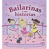 Bailarinas Y Sus Historias - Reedición (Cuentos Para Niñas)