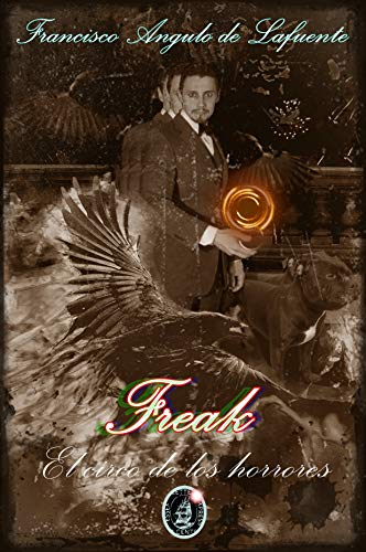Freak: El Circo de los Horrores por Francisco Angulo
