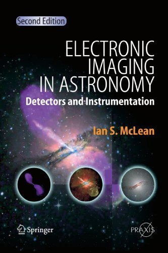 Electronic Imaging in Astronomy: Detectors and Instrumentation (Springer Praxis Books) by Ian S. McLean (2010-11-18)