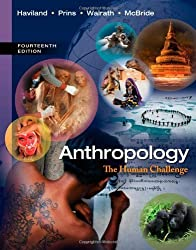 Anthropology: The Human Challenge by William A. Haviland (2013-02-21)