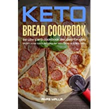 Ketogenic Bread: 22 Low Carb Cookbook Recipes for Keto, Gluten Free Easy Recipes