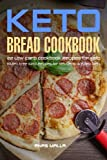 1: Ketogenic Bread: 22 Low Carb Cookbook Recipes for Keto, Gluten Free Easy Recipes: Volume 1 (Gluten Free, Paleo Diet, Weight Loss, Delicious & East for Beginners)