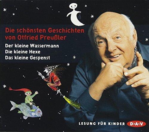 Die schönsten Geschichten von Otfried Preußler: Ungekürzte Lesungen: Der kleine Wassermann / Das kleine Gespenst / Die kleine Hexe
