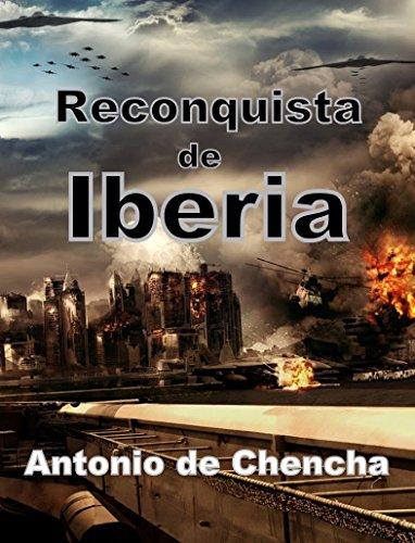 Reconquista de Iberia por Antonio de Chencha