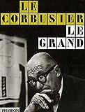 Le Corbusier. Le Grand. Ediz. inglese