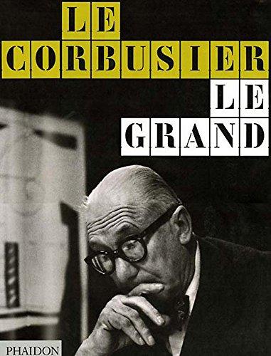 Le Corbusier Le Grand par Editors of Phaidon