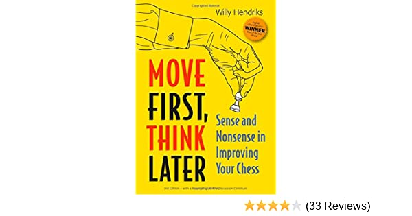 Move First Think Later by Willy Hendriks  PDF+PGN 51eplxT6CWL._SR600%2C315_PIWhiteStrip%2CBottomLeft%2C0%2C35_PIStarRatingFOUR%2CBottomLeft%2C360%2C-6_SR600%2C315_ZA(33%20Reviews)%2C445%2C291%2C400%2C400%2Carial%2C12%2C4%2C0%2C0%2C5_SCLZZZZZZZ_
