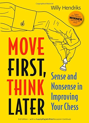 Move First, Think Later: Sense and Nonsense in Improving Your Chess por Willy Hendriks