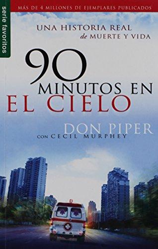 90 minutos en el cielo/90 Minutes in Heaven: Una Historia Real De Muerte Y Vida por Don Piper