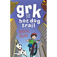 Grk and the Hot Dog Trail (A Grk Book)