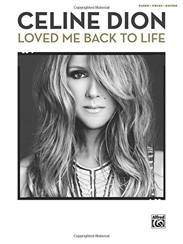 Celine Dion: Loved Me Back to Life: Piano/Vocal/Guitar