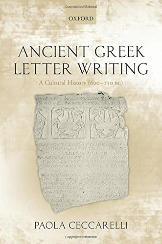 Price comparison product image Ancient Greek Letter Writing: A Cultural History (600 BC- 150 BC)