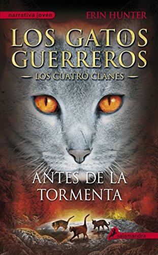 Antes de la tormenta: Los gatos guerreros - Los cuatro clanes IV (Narrativa Joven) por Erin Hunter