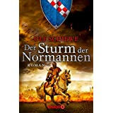 Der Sturm der Normannen: Roman (Die Normannensaga)