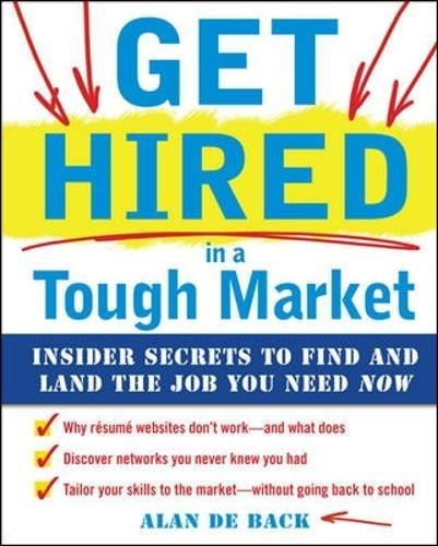 get-hired-in-a-tough-market-insider-secrets-for-finding-and-landing-the-job-you-need-now-business-sk