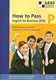 How to Pass - English for Business. LCCI Examination Preparation Books: Preliminary level