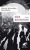 Der Reisende: Roman von Ulrich Alexander Boschwitz