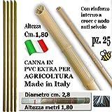 CANNA IN PLASTICA rinforzata ExtraResistente cm. 180 per Agricoltura ( 25 pezzi)