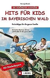 Hits für Kids im Bayerischen Wald mit Niederbayern. Freizeittipps für die ganze Familie