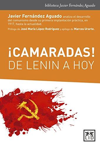 ¡Camaradas! De Lenin a hoy (biblioteca Javier Fernández Aguado) por Javier Fernández Aguado