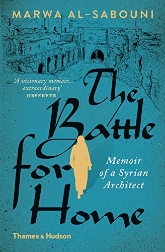 The battle for home : the memoir of a syrian architect par Marwa al-Sabouni