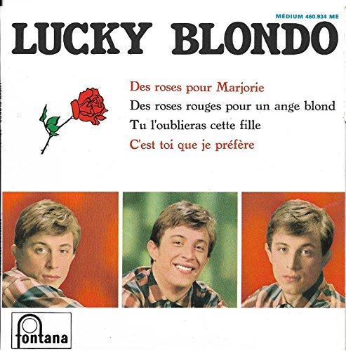 Fontana 460.934 - Lucky Blondo - Original de 1965 (et non pas réédition) - Des roses pour...