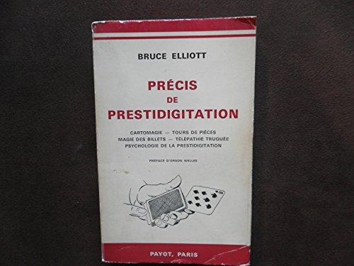PRECIS DE PRESTIDIGITATION. cartomagie- tours de pièces- magie des billets- télépathie truquée- psychologie de la prestidigitation.