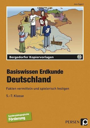 Basiswissen Erdkunde: Deutschland: Fakten vermitteln und spielerisch festigen (5. bis 7. Klasse)