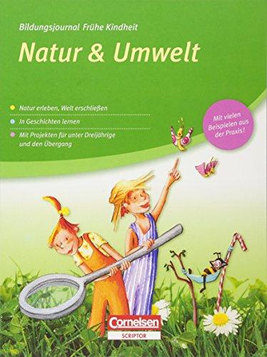 Bildungsjournal Frühe Kindheit: Natur & Umwelt