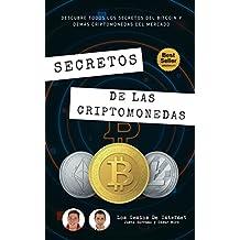 Secretos De Las Criptomonedas: Descubre Todos Los Secretos Del Bitcoin Y Demás Criptomonedas Del Mercado