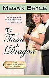 To Tame A Dragon (The Reluctant Bride Collection Book 2) (English Edition)