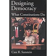 [(Designing Democracy : What Constitutions Do)] [By (author) Cass R. Sunstein] published on (December, 2002)