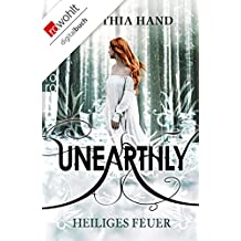 Unearthly: Heiliges Feuer (Die Unearthly-Trilogie 2)