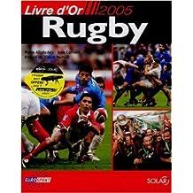 Rugby : Livre d'or 2005 de Jean Cormier,Pierre Albaladejo,Dimitri Yachvili (Préface) ( 16 août 2005 )