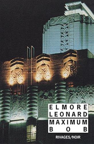 Maximum Bob par Elmore Leonard