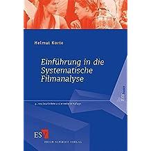 Einführung in die Systematische Filmanalyse: Ein Arbeitsbuch. Mit Beispielanalysen (...) zu Zabriskie Point (Antonioni 1969), Misery (Reiner 1990), ... 1993), Romeo und Julia (Luhrmann 1996)