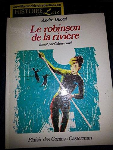 Le robinson de la rivière Imagé par Colette Fovel Coll Plaisir des contes