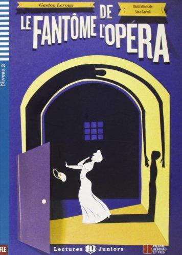 Le Fantome De L'Opera + CD (Lectures Eli Juniors Niveau 3 B1) par Gaston Leroux