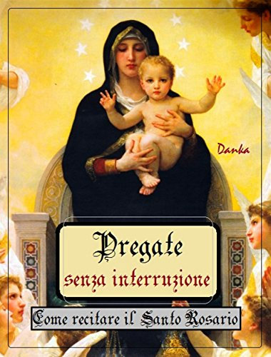 Pregate senza interruzione (Italian Edition)